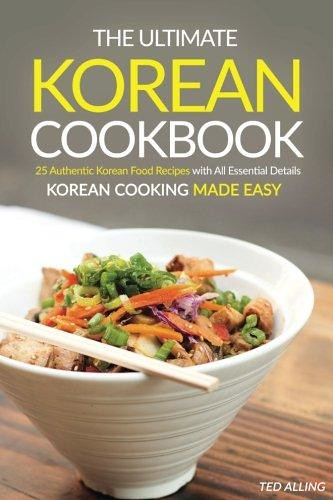 Pdf free the ultimate korean cookbook 25 authentic kore flickr pdf free the ultimate korean cookbook 25 authentic korean food recipes with all forumfinder