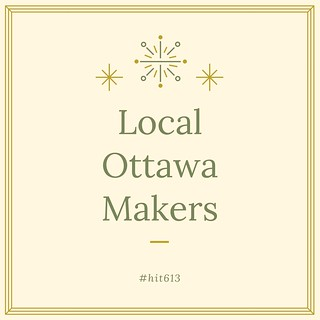 Local Ottawa Makers | by Life of K Blog