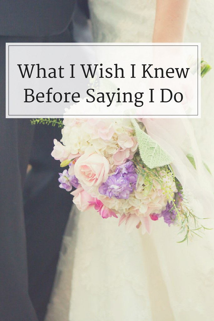 "What I wish I had known before saying ""I do"". Marriage is hard work and I wasn't prepared."
