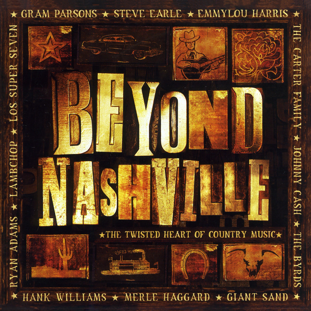 Beyond Nashville - The Twisted Heart Of Country Music