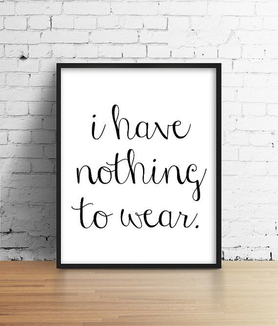 Work Quotes I Have Nothing To Wear Black And White Quot Flickr