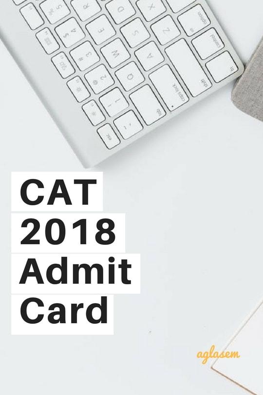 CAT Admit Card 2018 (CAT Exam 2018): Download Here