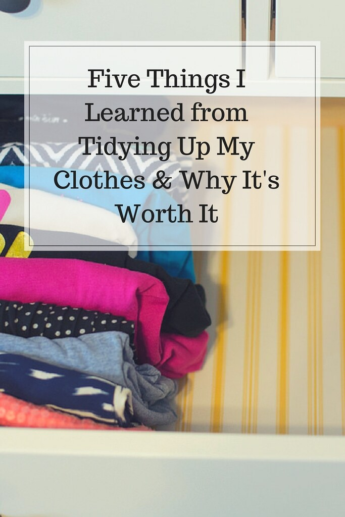 Five things I learned from tidying up my clothes and why it's worth it!
