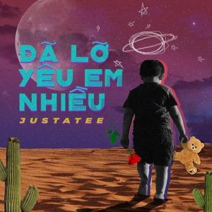 JustaTee – Đã Lỡ Yêu Em Nhiều – iTunes AAC M4A – Single