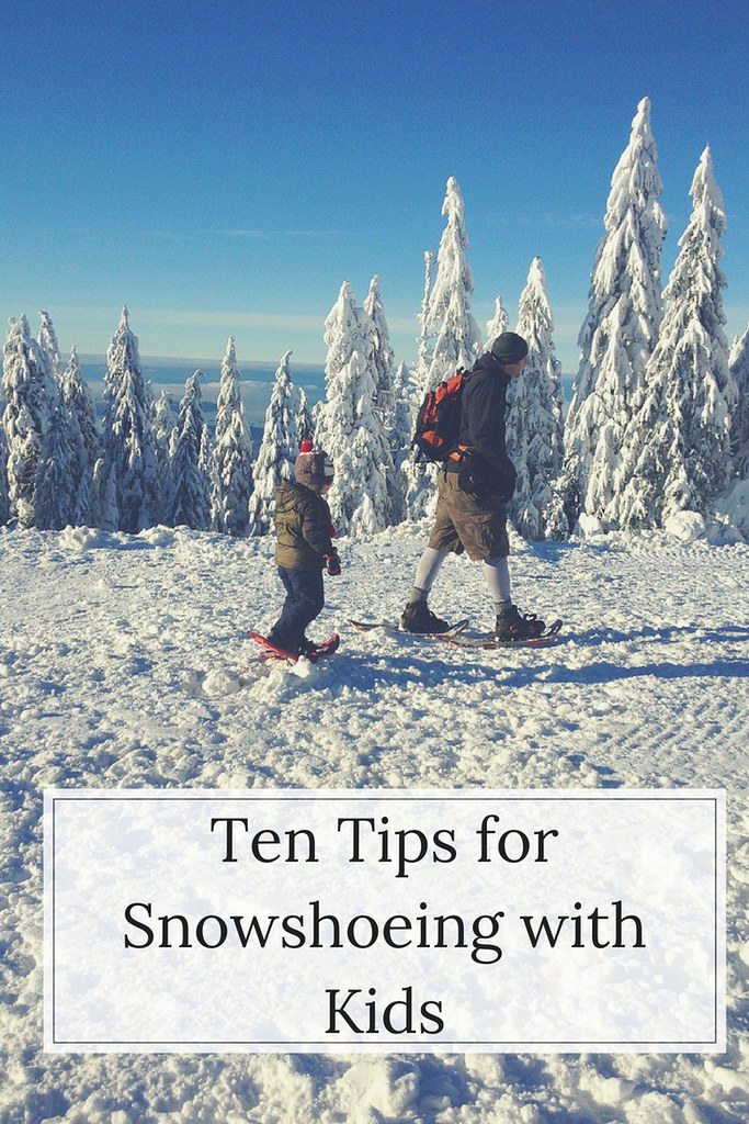 Would you like to go snowshoeing with your kids? It's an affordable winter activity that is good for all ages! Here are ten tips to make it go smoothly.