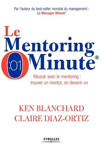 Le Mentoring Minute, par Ken Blanchard & Claire Diaz-Ortiz