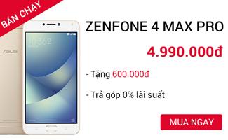 Mua Zenfone 4 Max pro Chính hãng nhận quà khủng chỉ có tại Cellphones.com.vn