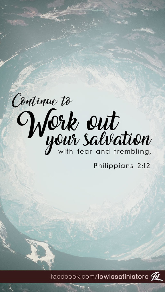 Philippians 212 work out your salvation therefore my d flickr philippians 212 work out your salvation by jubileelewis thecheapjerseys Image collections