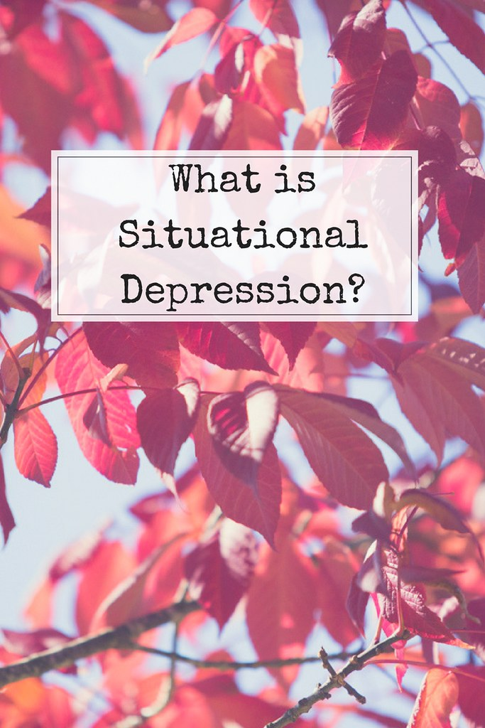 What is situational depression? What does it look and feel like?