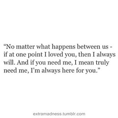Best Of I M Always Here For You Love Quotes Good Quotes