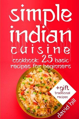 Pdf free simple indian cuisine cookbook 25 basic recip flickr pdf free simple indian cuisine cookbook 25 basic recipes for beginners forumfinder Image collections