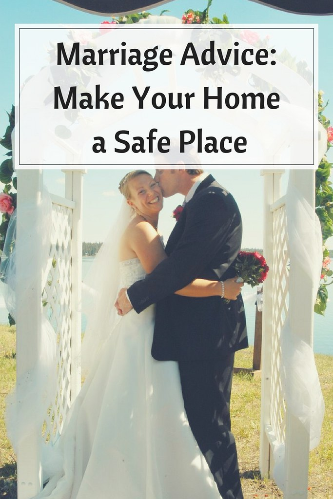 Is your home a safe place for your spouse? Do they feel supported and appreciated?