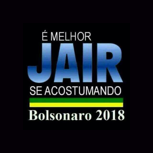 é Melhor Jair Se Acostumando Bolsonaro 2018 Blog Divulga Gospel