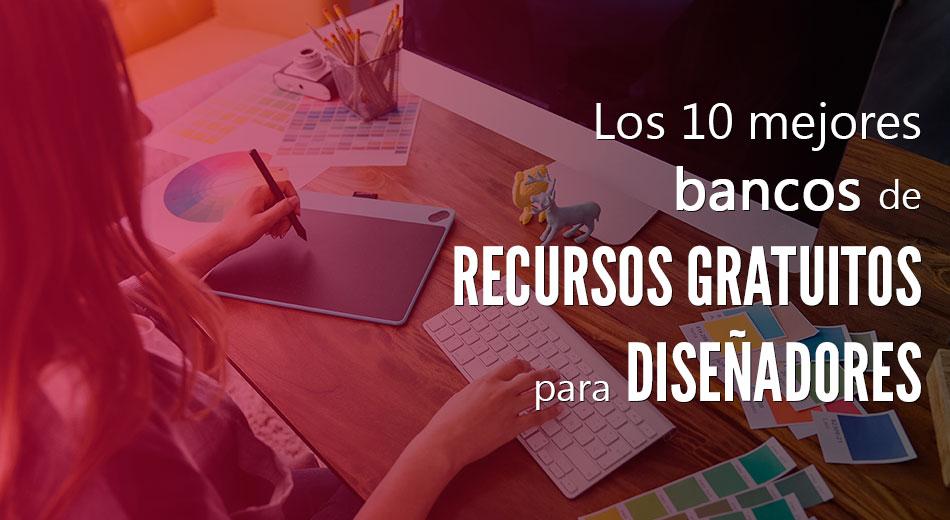 Los 10 mejores bancos de recursos gratuitos para diseñadores