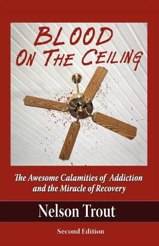 Ebook download blood on the ceiling the awesome calamit flickr ebook download blood on the ceiling the awesome calamities of addiction and the fandeluxe Document