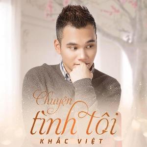 Khắc Việt – Chuyện Tình Tôi – iTunes AAC M4A – Single