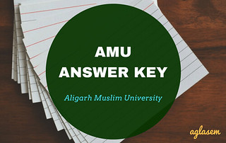 AMU Answer Keys 2018 (Download Here After Exam)