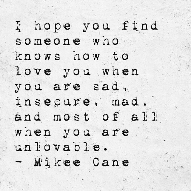 Sad Love Quotes I Hope You Find Someone Who Knows How To Flickr