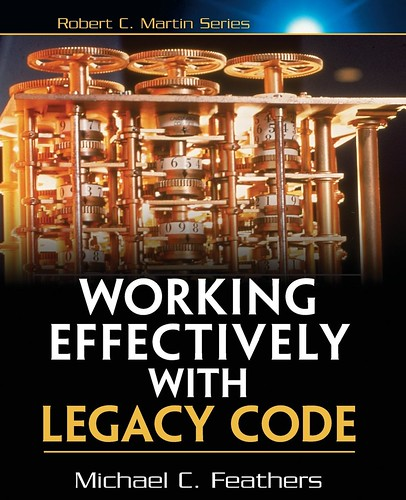 Working Effectively with Legacy Code, par Michael C. Feathers