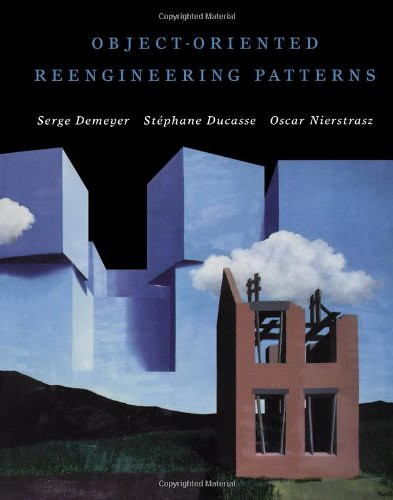 Object-Oriented Reengineering Patterns, par Serge Demeyer, Stéphane Ducasse & Oscar Nierstrasz
