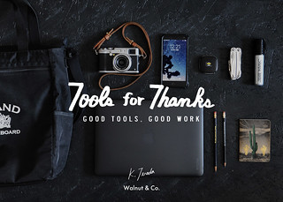 Tools for Thanks | my work tools | by Katsushige Bon Terada