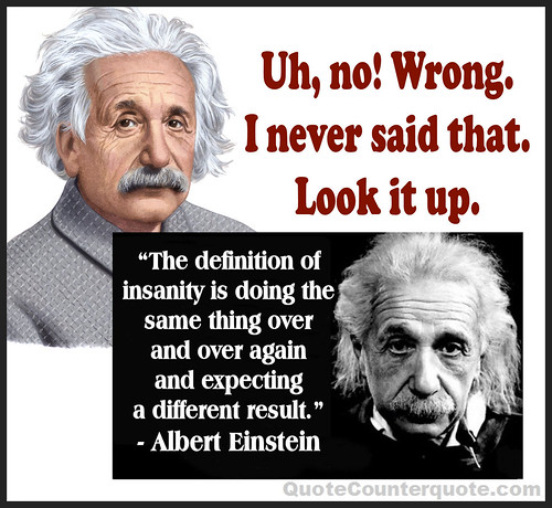 Einstein Didn't Say The Insanity Quote