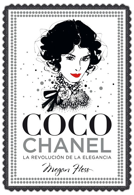 Coco Chanel. La revolución de la elegancia de Megan Hess