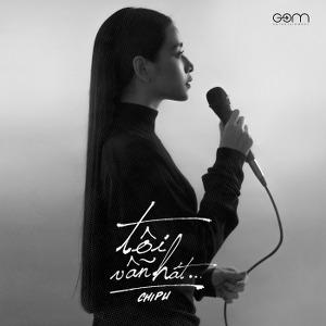 Chi Pu – Tôi Vẫn Hát – iTunes AAC M4A – Single