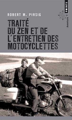 Traité du Zen et de l'entretien des motocyclettes, par Robert M. Pirsig