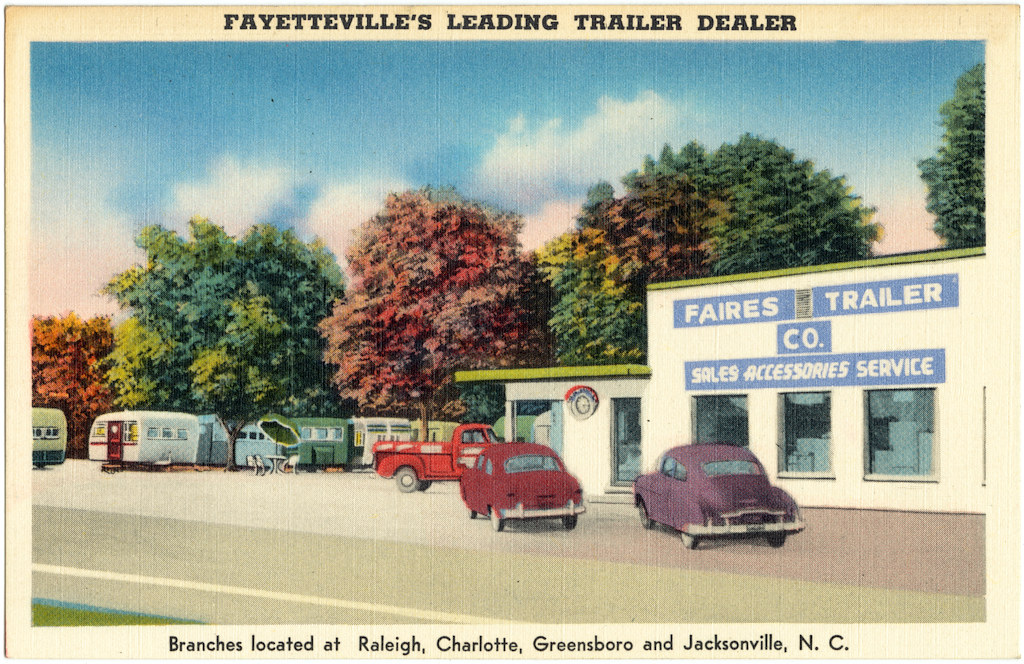 Faires Trailer Co., Fayetteville's leading trailer dealer, branches located at Charlotte, Greensboro, Raleigh and Morehead City. (vintage postcard with several travel trailers featured)