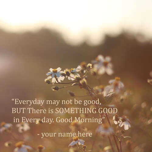 Write Name On Very Good Morning Wishes With Name Write Nam Flickr