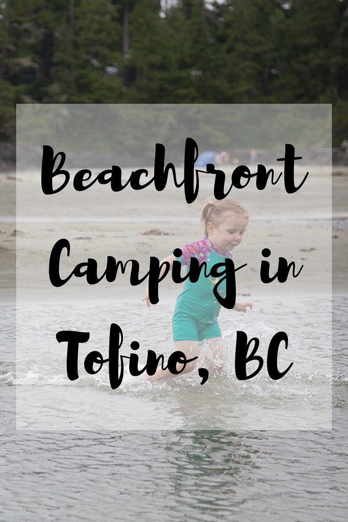 Where can you do beachfront camping in Tofino and what hikes are best in the area?