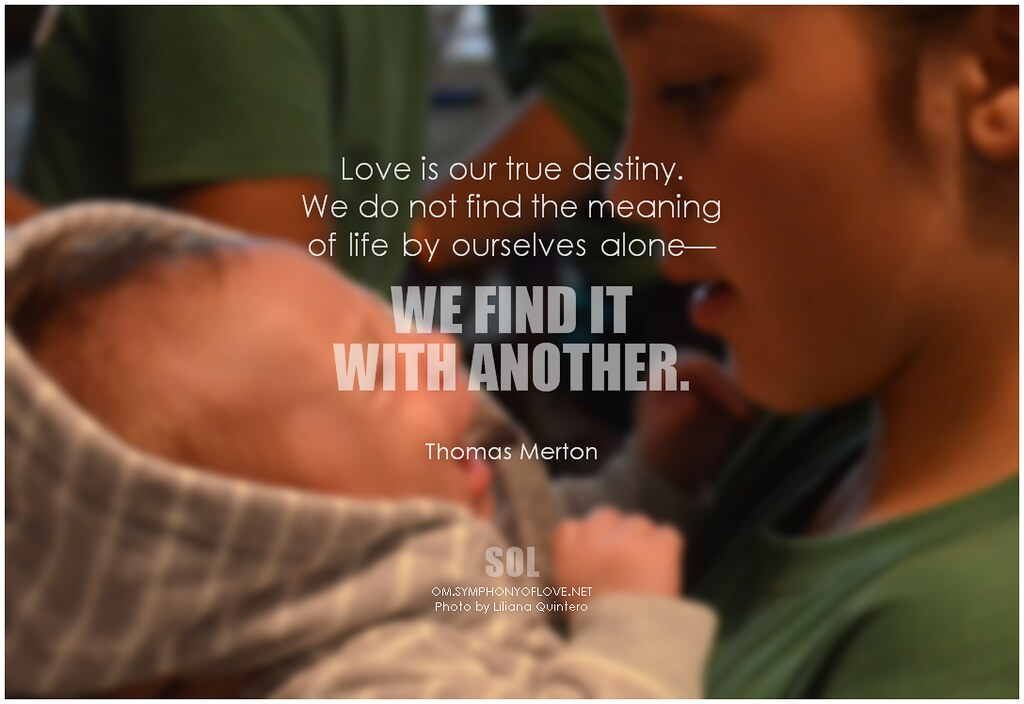 Thomas Merton Love Is Our True Destiny We Do Not Find The Flickr