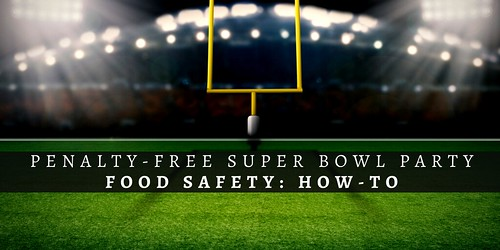 Football field, end goal. Word overlay: Penalty-free Super Bowl Party – Food Safety: How-to