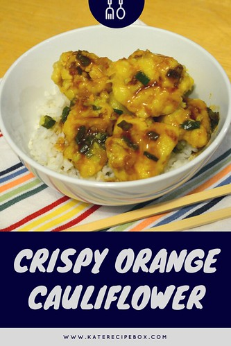 Crispy Orange Cauliflower | by katesrecipebox