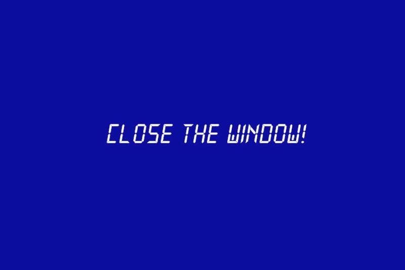 closethewindow