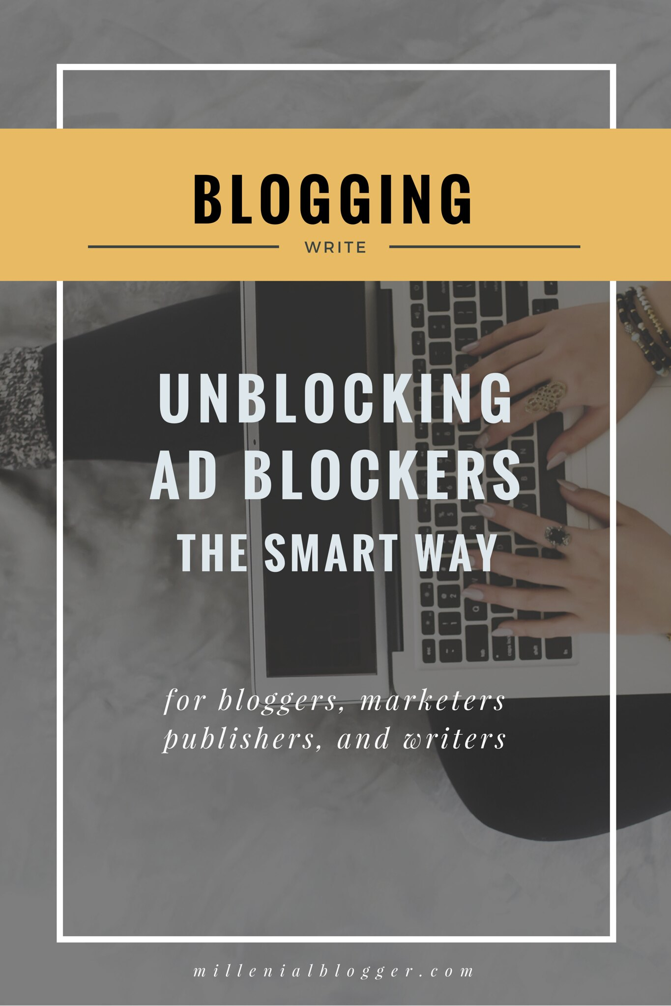 Unblocking Ad Blockers - The Smart Way