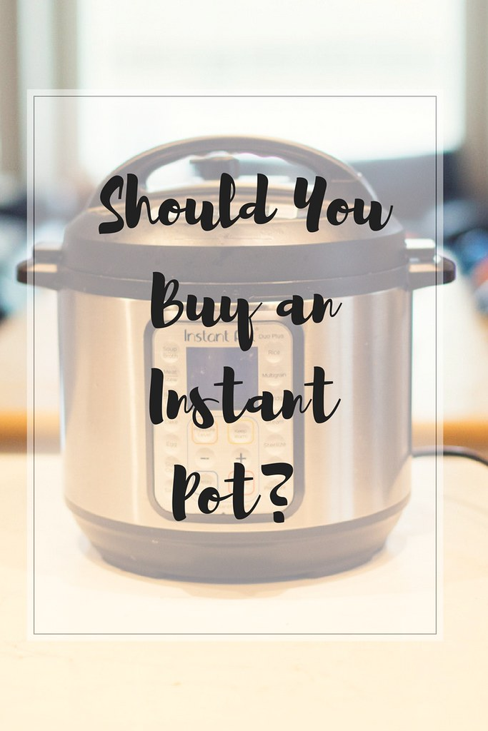 Should you buy an instant pot? Here are my thoughts on it with it's pros and cons.