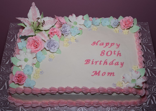 Happy Quot 80th Quot Birthday Mom This Is The Cake I Made For My