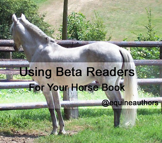 Using Beta Readers for Your Horse Book @equineauthors