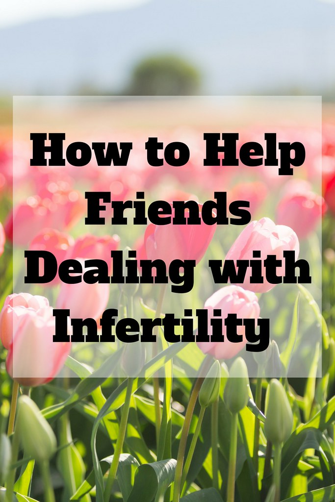 How to help friends dealing with infertility.