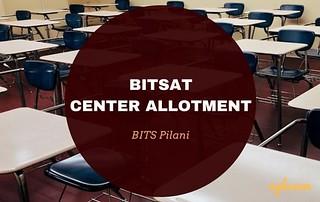 BITSAT 2018 Center Allotment Check Here