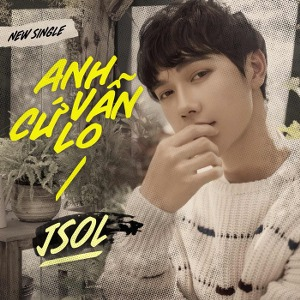 JSOL Thái Sơn – Anh Vẫn Cứ Lo – iTunes AAC M4A – Single