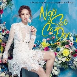 """Minh Hằng – Ngôi Sao Cô Đơn (Nhạc Phim """"Sắc Đẹp Ngàn Cân"""") – iTunes AAC M4A – Single"""