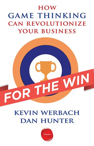 For the Win: How Game Thinking Can Revolutionize Your Business, par Kevin Werbach & Dan Hunter