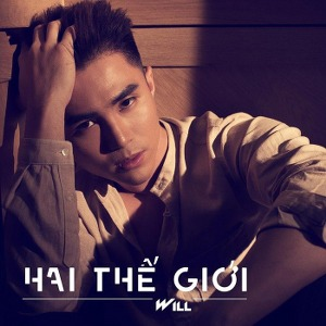 Will – Hai Thế Giới – iTunes AAC M4A – Single