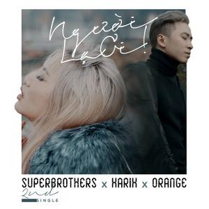 Karik x Orange x Superbrothers – Người Lạ Ơi! – iTunes AAC M4A – Single
