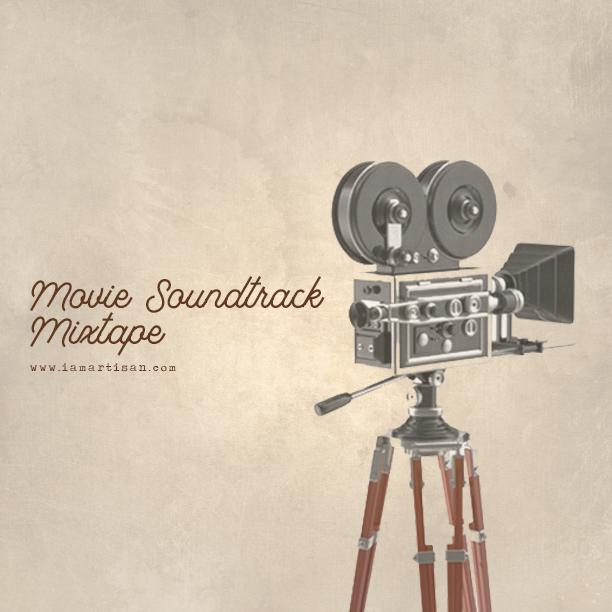 movie soundtrack mixtape iamartisan