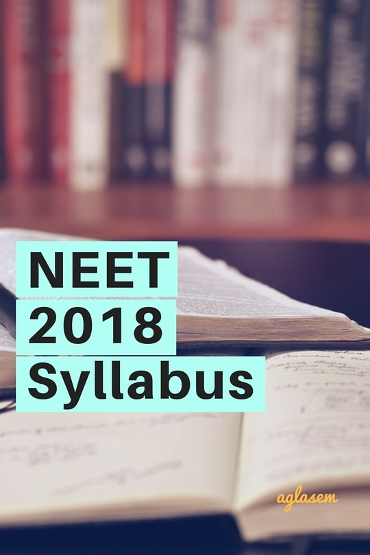 NEET 2018 Syllabus Officially Released by CBSE   Biology, Physics, Chemistry