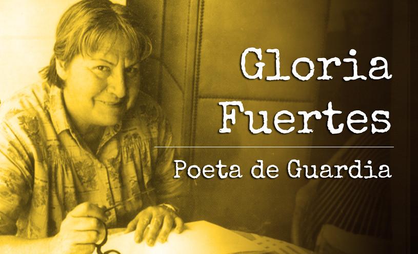 Gloria Fuertes Poeta de Guardia